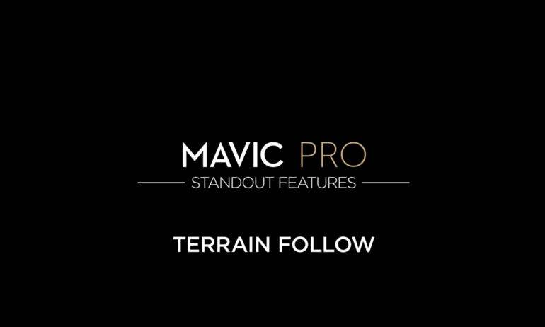 DJI-Mavic Pro Standout Features: Terrain Follow