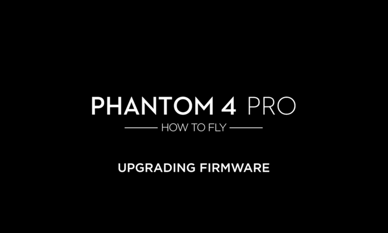 DJI – P4P – How to Fly – Firmware Upgrade