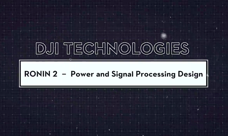 DJI TECH  Ronin 2 - Power Supply & Signal Processing Design