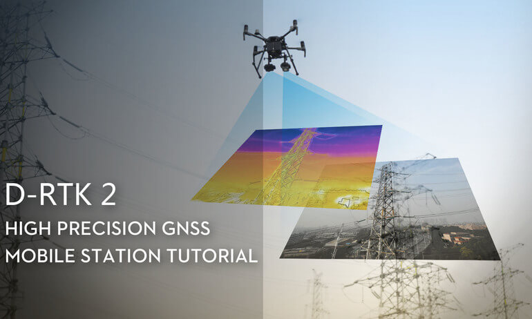 D-RTK 2 High Precision GNSS Mobile Station Tutorial